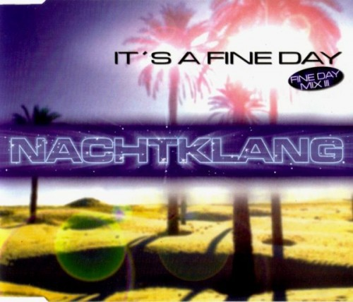 (Euro House) Nachtklang &#8206– Its A Fine Day (Maxi-Single) - 1998, FLAC (image+.cue), lossless