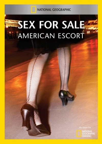 National Geographic - Sex For Sale American Escort (2012) HDTV XviD-AFG