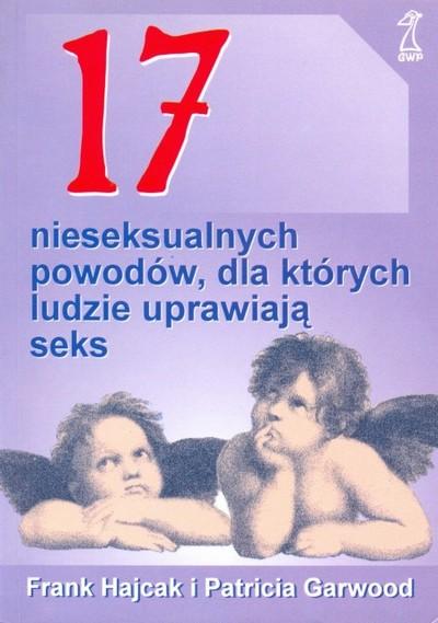 Frank Hajcak, Patricia Garwood - 17 nieseksualnych powodów, dla których ludzie uprawiaj± seks [eBook PL]