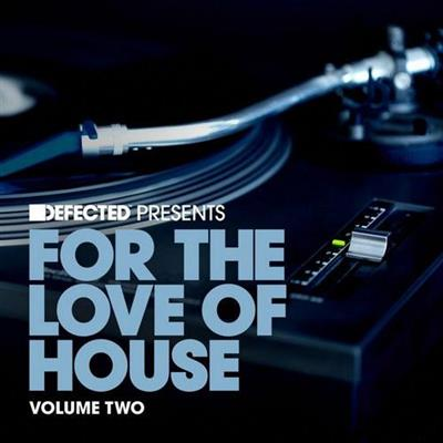 Defected Presents For The Love Of House Volume 2 (2013)