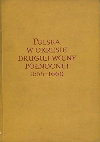 Polska w okresie Drugiej Wojny Pó³nocnej 1655-1660 [eBook PL]