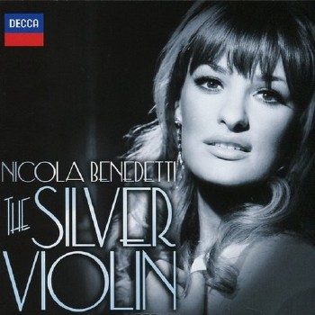 Nicola Benedetti - The Silver Violin (2013)