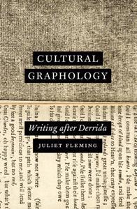 Cultural Graphology : Writing After Derrida