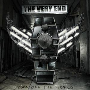 The Very End - Turn Off The World (2012)