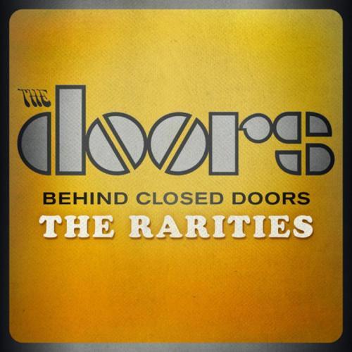 The Doors – Behind Closed Doors. The Rarities (2013)